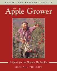 The Apple Grower: A Guide for the Organic Orchardist -- click for book summary